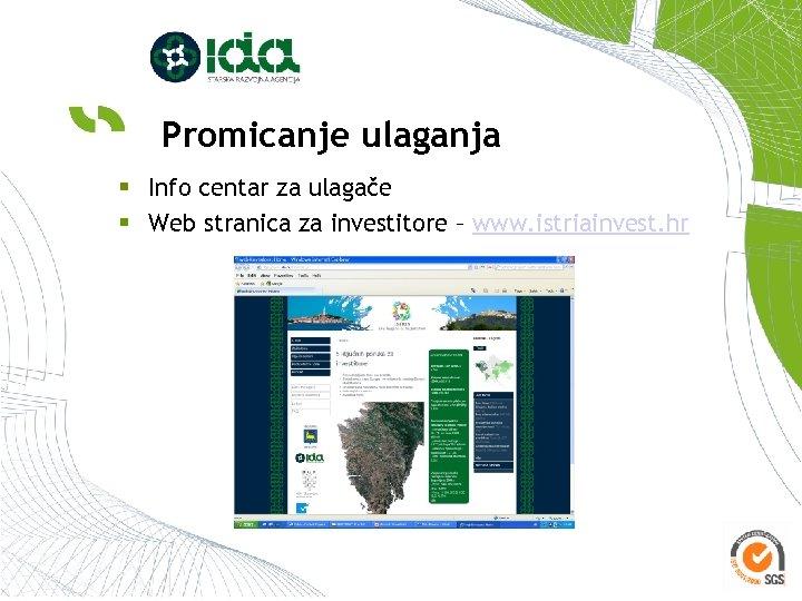 Promicanje ulaganja § Info centar za ulagače § Web stranica za investitore – www.