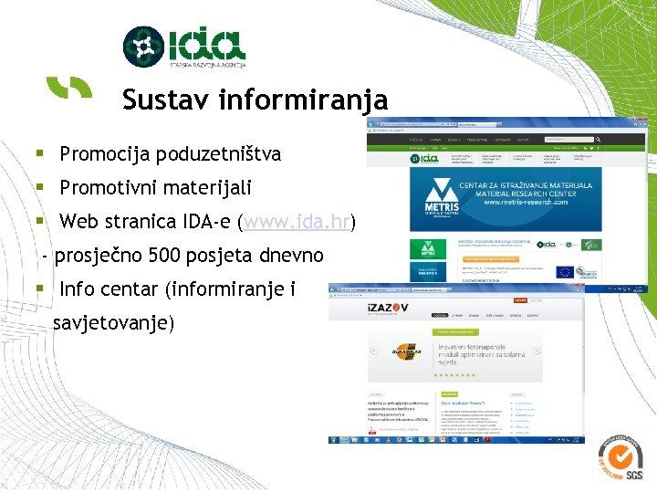 Sustav informiranja § Promocija poduzetništva § Promotivni materijali § Web stranica IDA-e (www. ida.