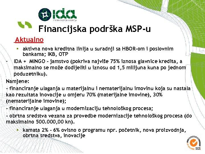 Financijska podrška MSP-u Aktualno § aktivna nova kreditna linija u suradnji sa HBOR-om i