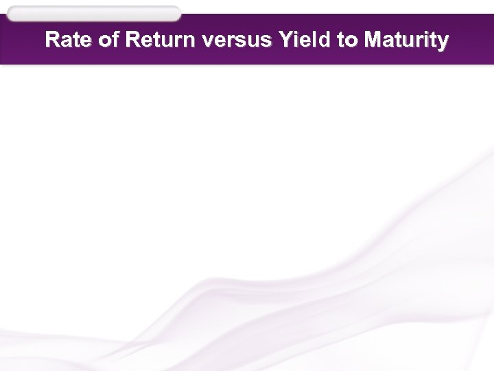 Rate of Return versus Yield to Maturity