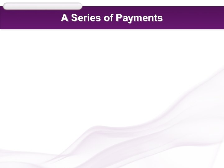 A Series of Payments