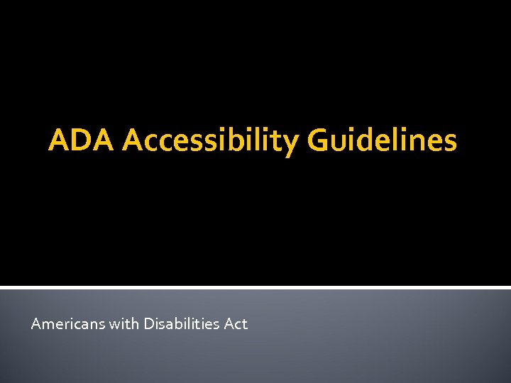 ADA Accessibility Guidelines Americans with Disabilities Act