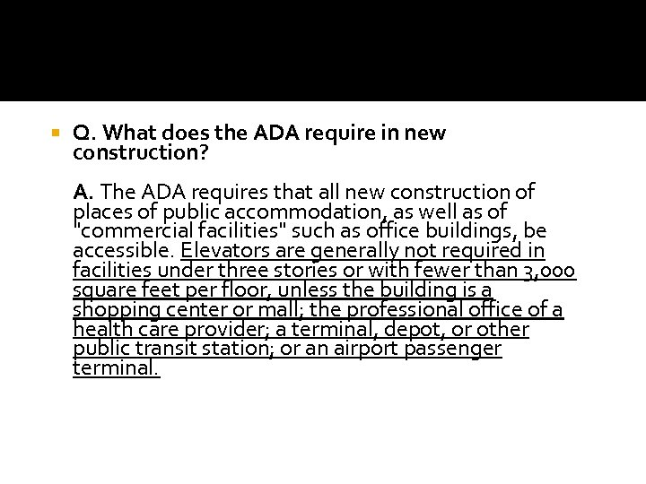 Q. What does the ADA require in new construction? A. The ADA requires
