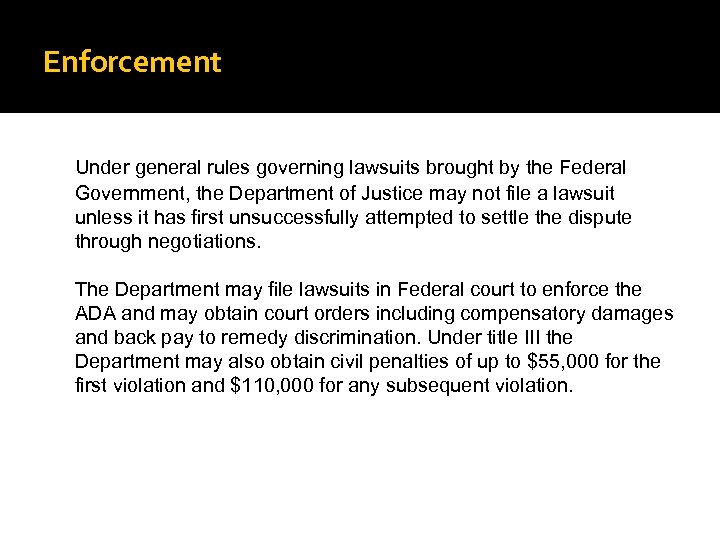 Enforcement Under general rules governing lawsuits brought by the Federal Government, the Department of