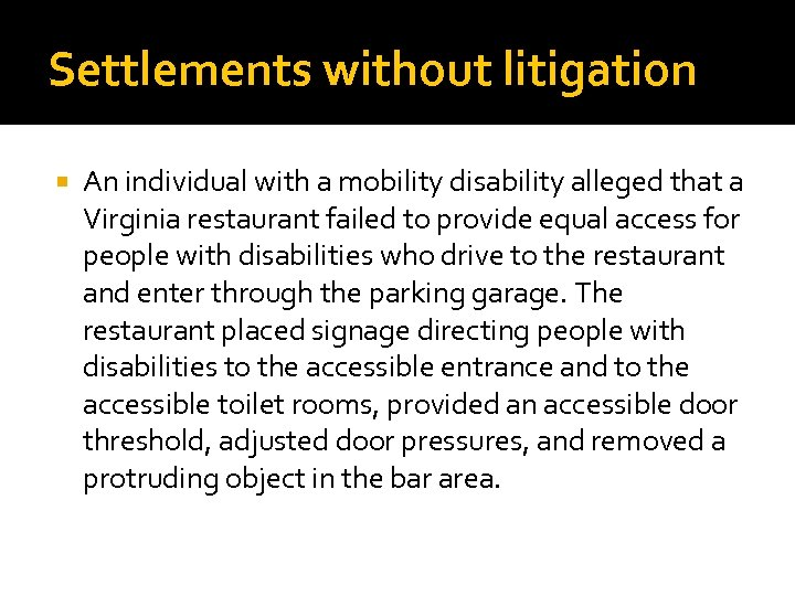 Settlements without litigation An individual with a mobility disability alleged that a Virginia restaurant