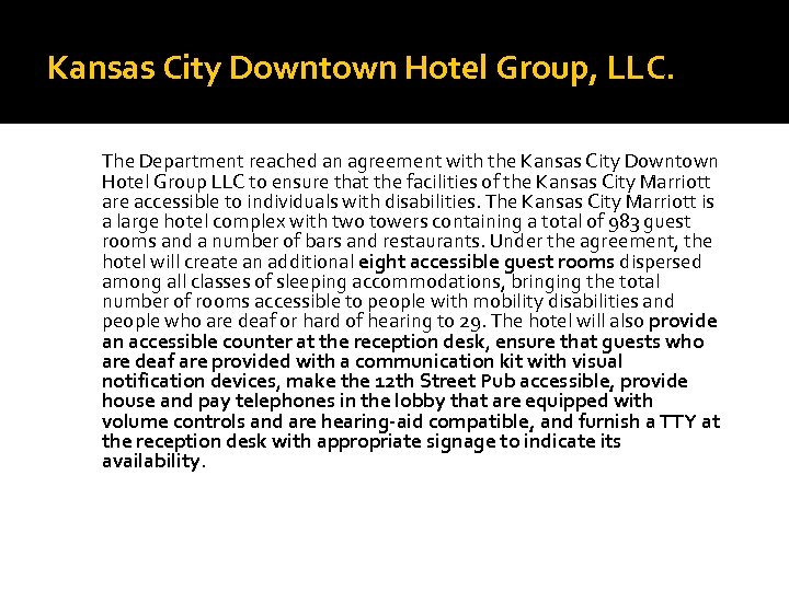 Kansas City Downtown Hotel Group, LLC. The Department reached an agreement with the Kansas