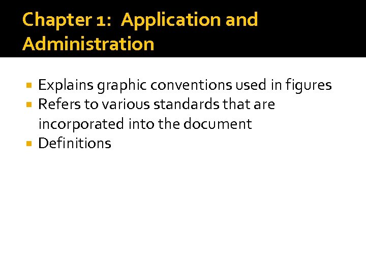 Chapter 1: Application and Administration Explains graphic conventions used in figures Refers to various