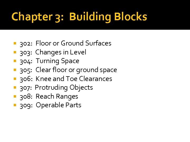 Chapter 3: Building Blocks 302: 303: 304: 305: 306: 307: 308: 309: Floor or
