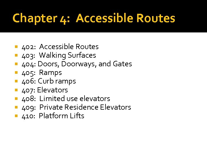 Chapter 4: Accessible Routes 402: Accessible Routes 403: Walking Surfaces 404: Doors, Doorways, and