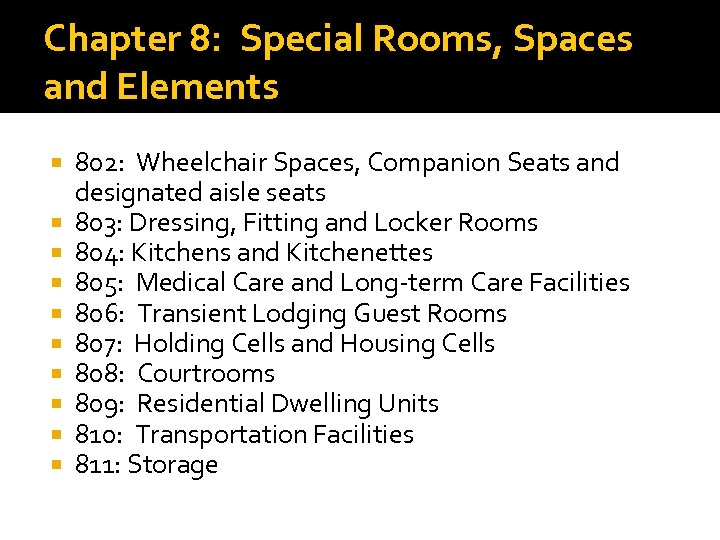Chapter 8: Special Rooms, Spaces and Elements 802: Wheelchair Spaces, Companion Seats and designated