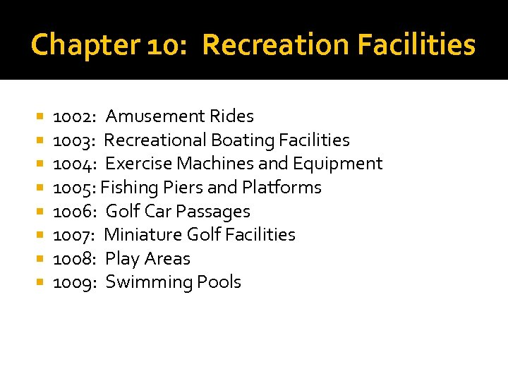 Chapter 10: Recreation Facilities 1002: Amusement Rides 1003: Recreational Boating Facilities 1004: Exercise Machines
