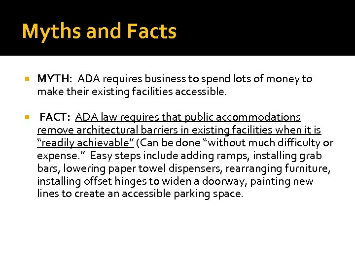 Myths and Facts MYTH: ADA requires business to spend lots of money to make