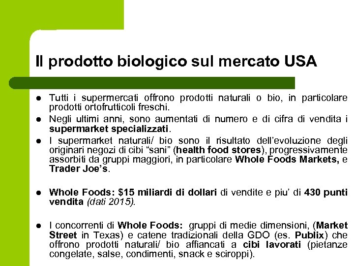 Il prodotto biologico sul mercato USA l l l Tutti i supermercati offrono prodotti