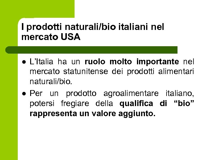 I prodotti naturali/bio italiani nel mercato USA l l L'Italia ha un ruolo molto