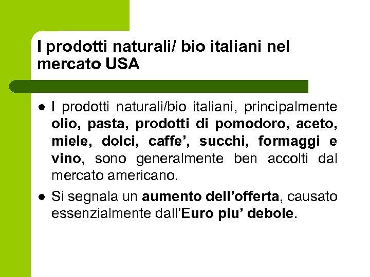 I prodotti naturali/ bio italiani nel mercato USA l l I prodotti naturali/bio italiani,