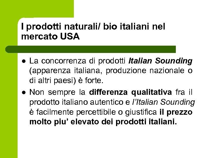 I prodotti naturali/ bio italiani nel mercato USA l l La concorrenza di prodotti