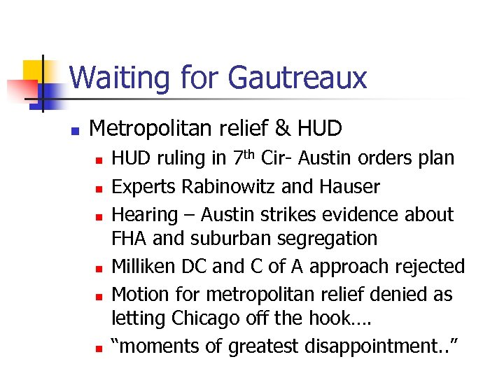Waiting for Gautreaux n Metropolitan relief & HUD n n n HUD ruling in