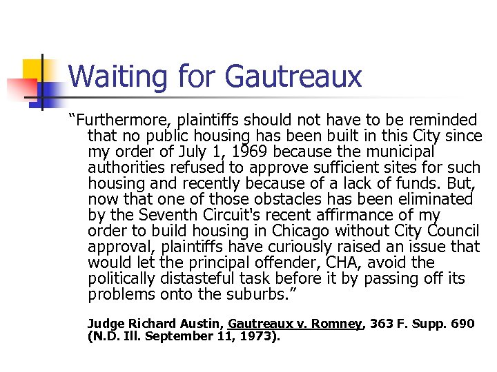 "Waiting for Gautreaux ""Furthermore, plaintiffs should not have to be reminded that no public"