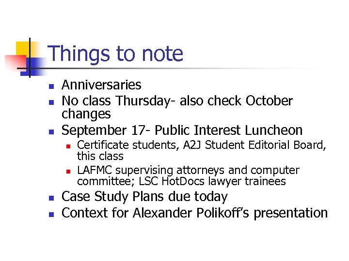 Things to note n n n Anniversaries No class Thursday- also check October changes