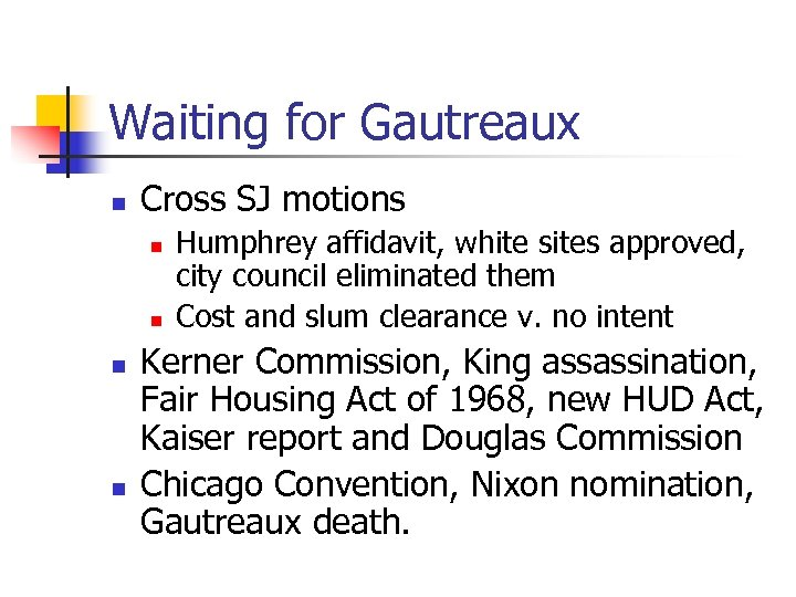 Waiting for Gautreaux n Cross SJ motions n n Humphrey affidavit, white sites approved,