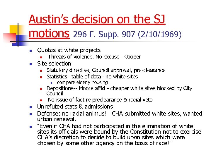 Austin's decision on the SJ motions 296 F. Supp. 907 (2/10/1969) n Quotas at