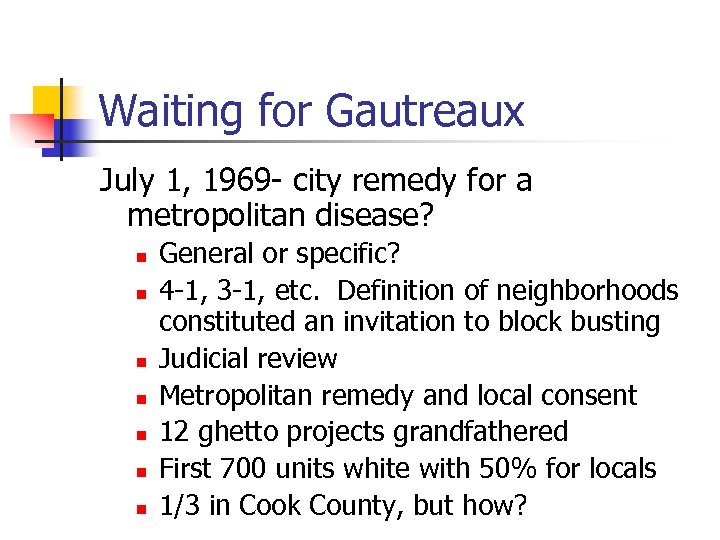 Waiting for Gautreaux July 1, 1969 - city remedy for a metropolitan disease? n