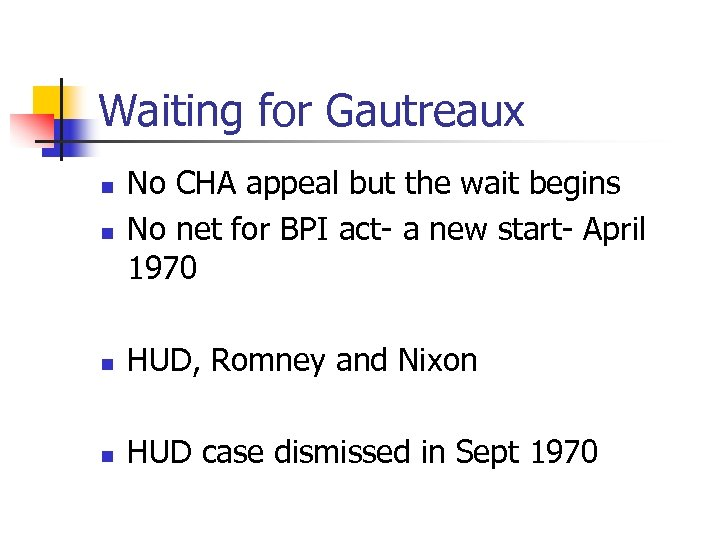Waiting for Gautreaux n No CHA appeal but the wait begins No net for