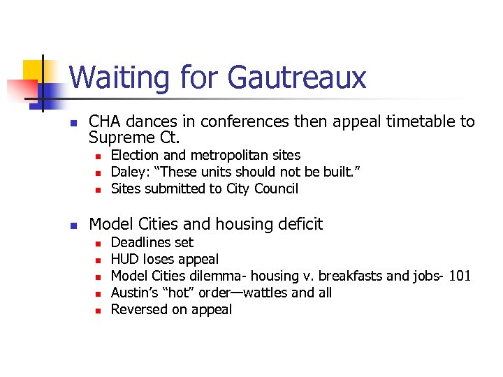 Waiting for Gautreaux n CHA dances in conferences then appeal timetable to Supreme Ct.