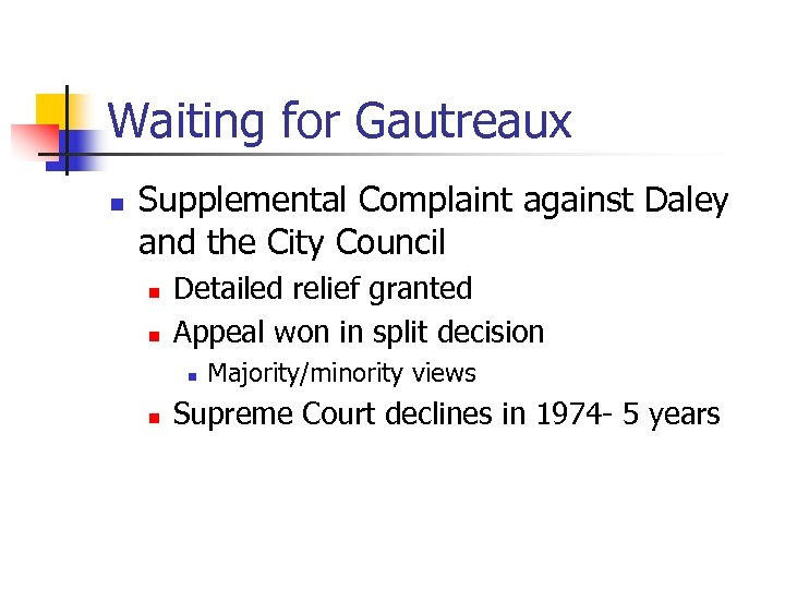 Waiting for Gautreaux n Supplemental Complaint against Daley and the City Council n n