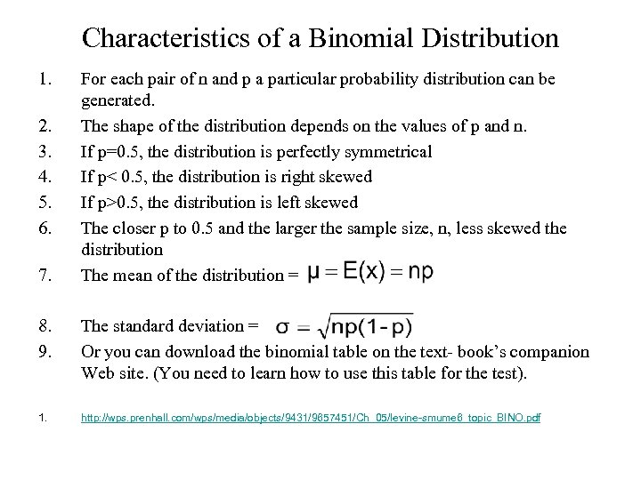 Characteristics of a Binomial Distribution 1. 2. 3. 4. 5. 6. 7. For each