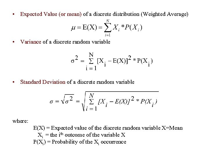 • Expected Value (or mean) of a discrete distribution (Weighted Average) • Variance
