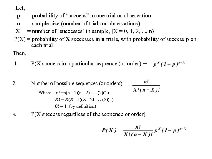 "Let, p = probability of ""success"" in one trial or observation n = sample"
