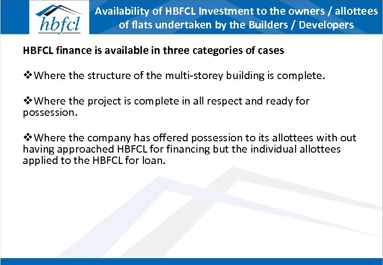 Availability of HBFCL Investment to the owners / allottees of flats undertaken by the