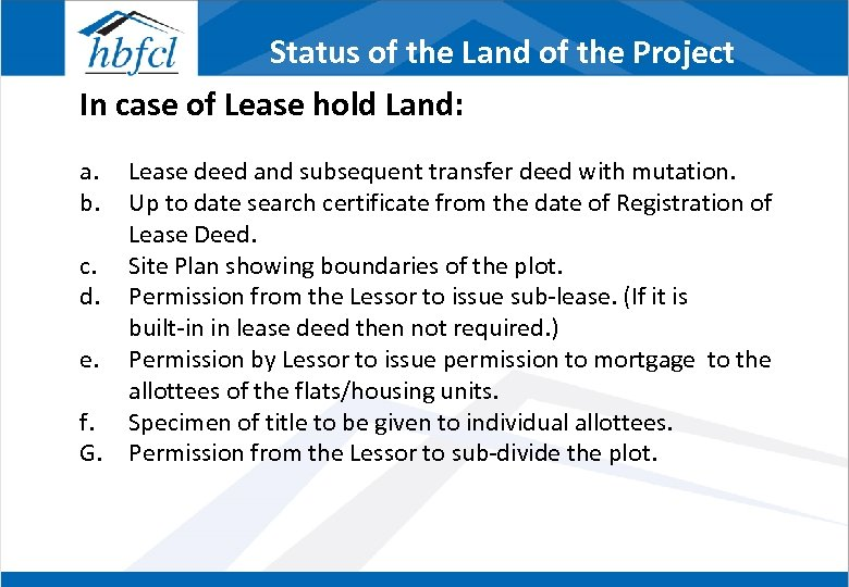 Status of the Land of the Project In case of Lease hold Land: a.