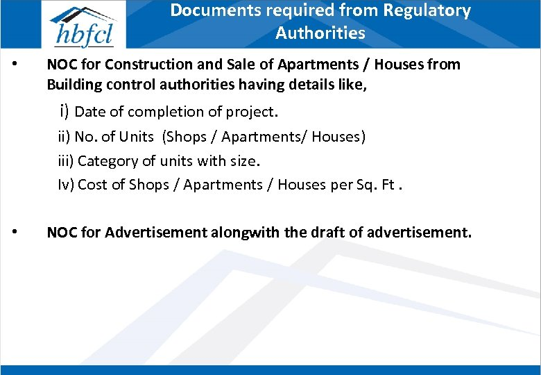Documents required from Regulatory Authorities • NOC for Construction and Sale of Apartments /