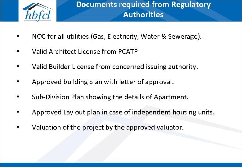 Documents required from Regulatory Authorities • NOC for all utilities (Gas, Electricity, Water &