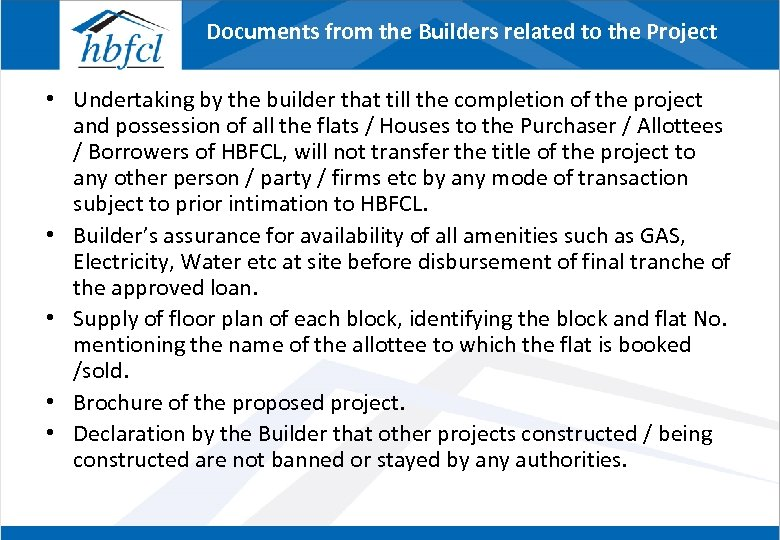 Documents from the Builders related to the Project • Undertaking by the builder that