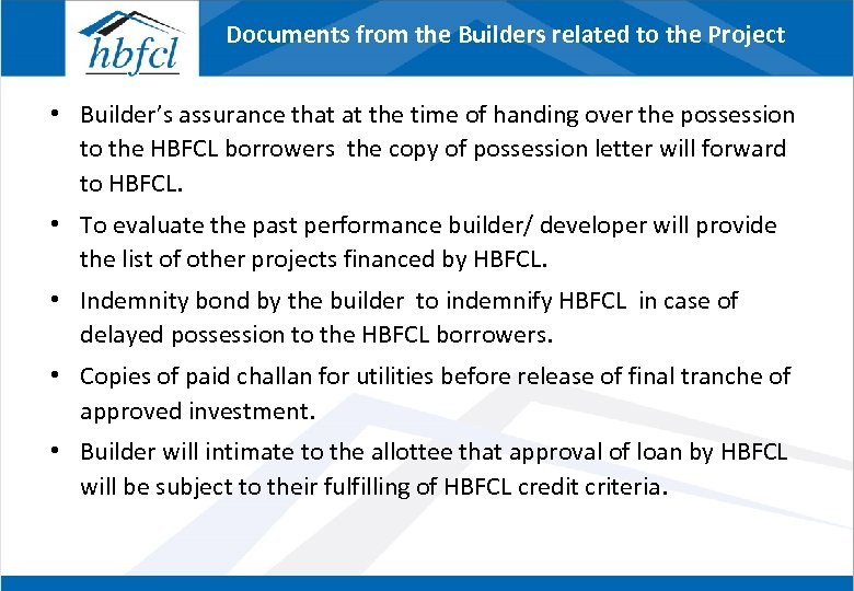 Documents from the Builders related to the Project • Builder's assurance that at the