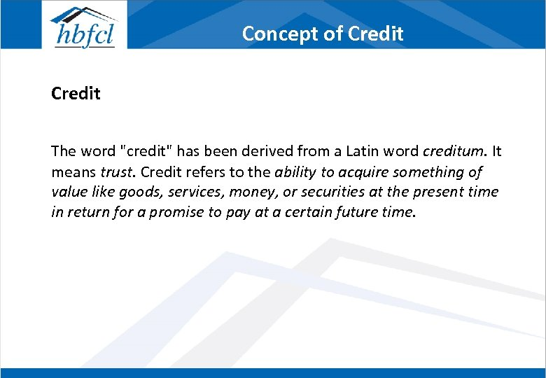 Concept of Credit The word