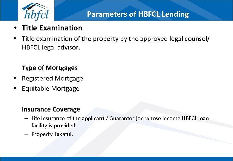 Parameters of HBFCL Lending • Title Examination • Title examination of the property by