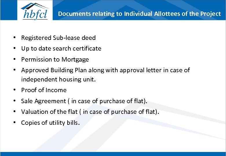 Documents relating to Individual Allottees of the Project • Registered Sub-lease deed • Up