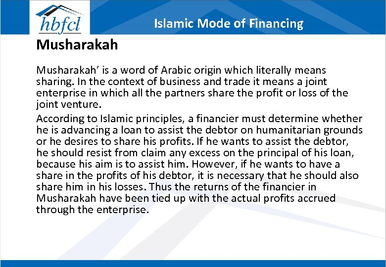 Islamic Mode of Financing Musharakah' is a word of Arabic origin which literally means