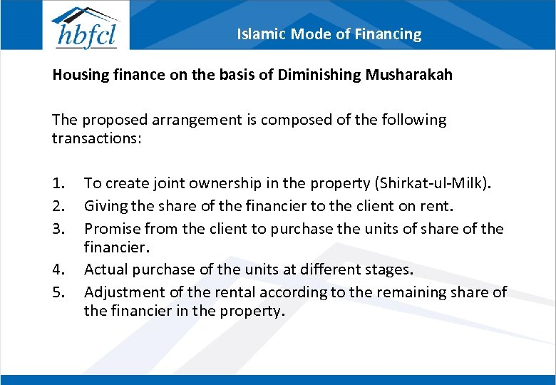 Islamic Mode of Financing Housing finance on the basis of Diminishing Musharakah The proposed