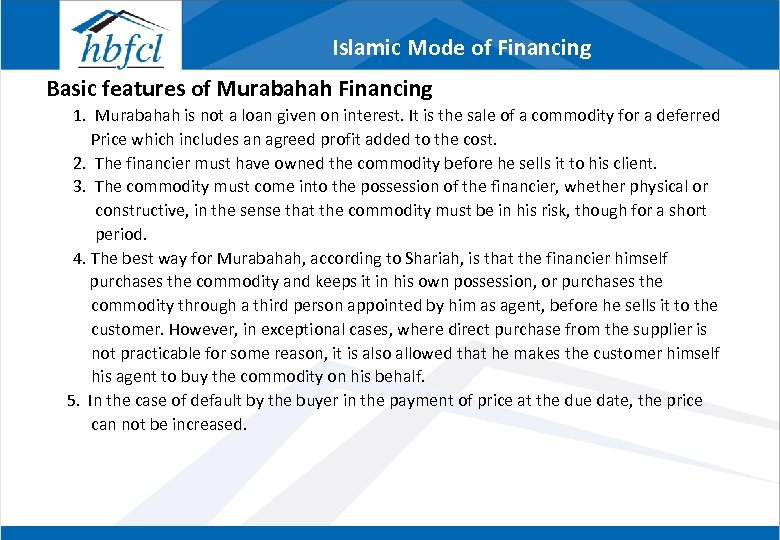 Islamic Mode of Financing Basic features of Murabahah Financing 1. Murabahah is not a