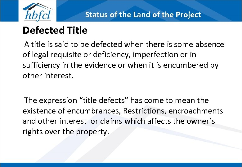 Status of the Land of the Project Defected Title A title is said to