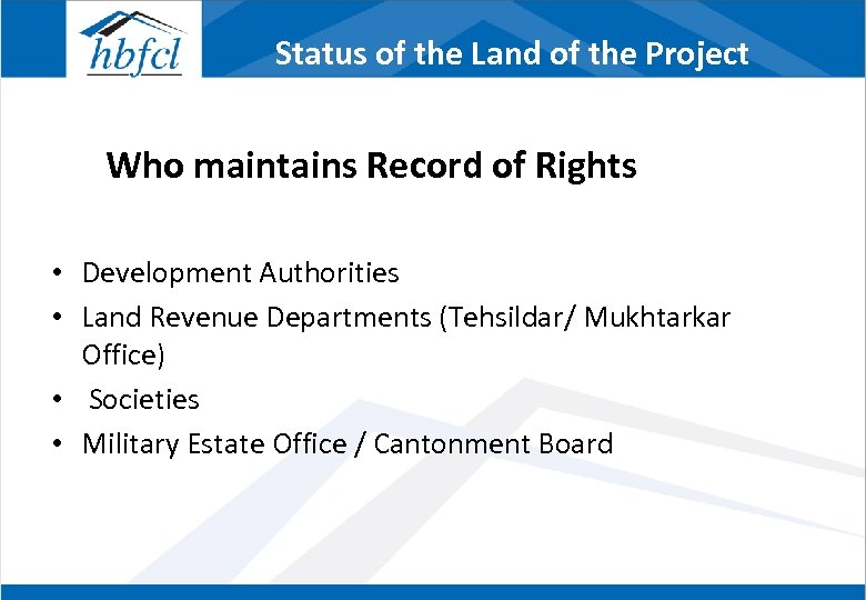 Status of the Land of the Project Who maintains Record of Rights • Development