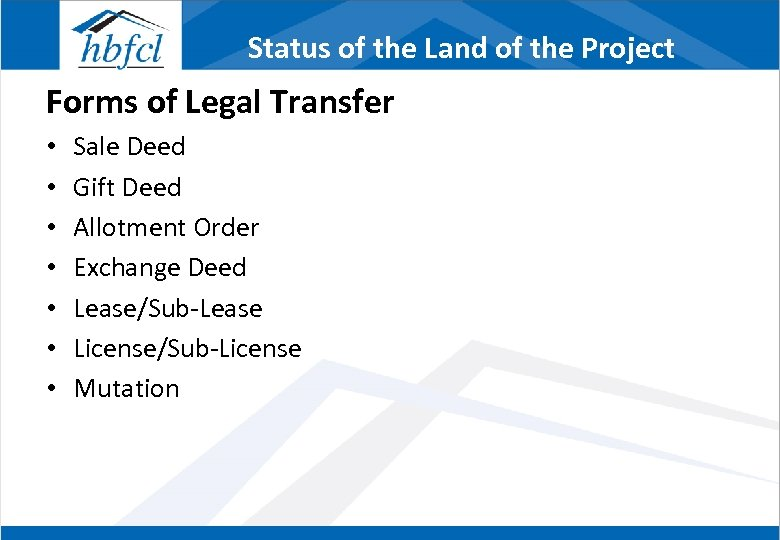 Status of the Land of the Project Forms of Legal Transfer • • Sale