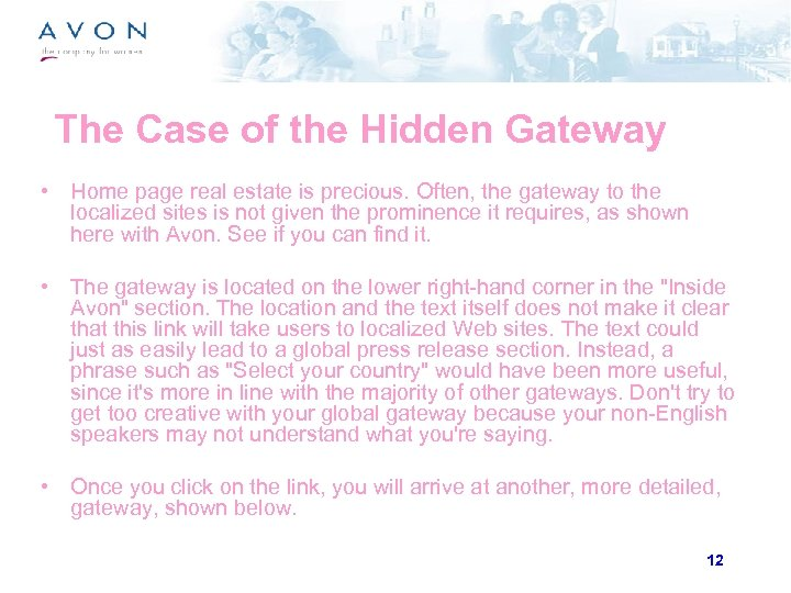 The Case of the Hidden Gateway • Home page real estate is precious. Often,