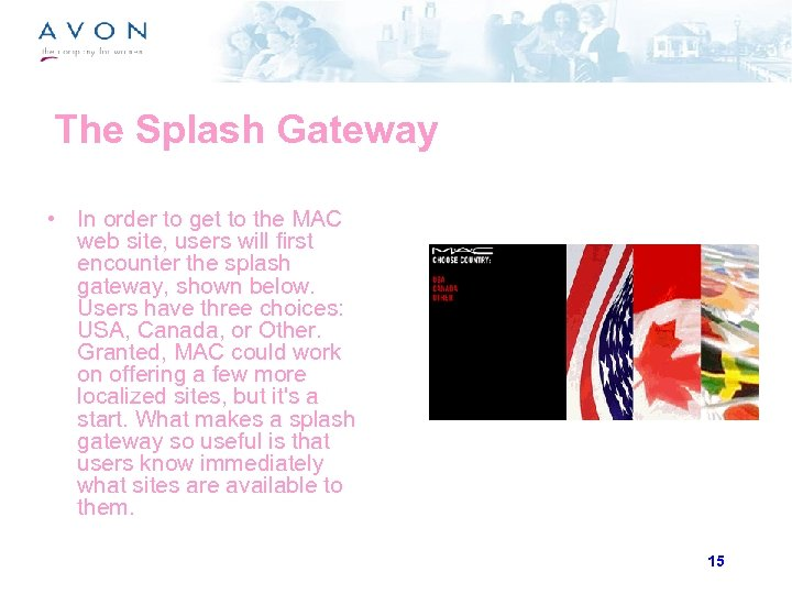 The Splash Gateway • In order to get to the MAC web site, users