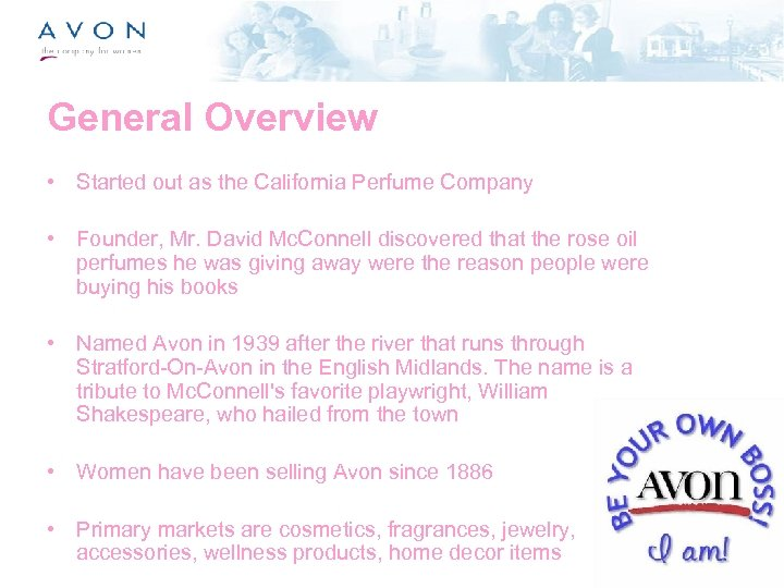 General Overview • Started out as the California Perfume Company • Founder, Mr. David